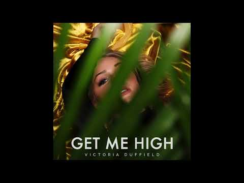 Victoria Duffield - Get Me High (Official Audio)