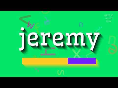 """How to say """"jeremy""""! (High Quality Voices)"""