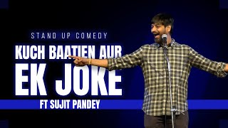 Stand Up Comedy Hindi | Kuch Baatein Aur Ek Joke | Stand Up Comedian | Sujit Pandey