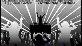 Dj johan Gielen - Destination Sunshine (Dj Tiesto powermix)