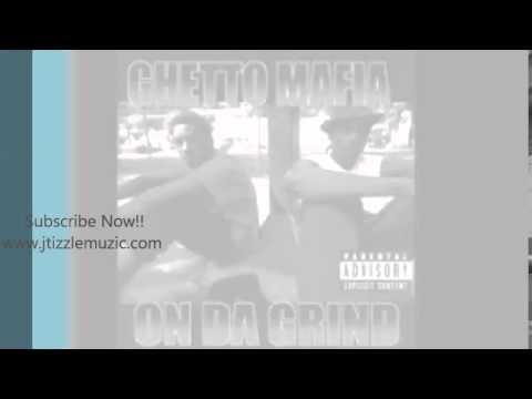 Ghetto Mafia On Da Grind Full
