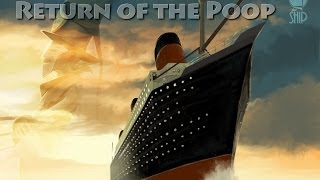 Return of the Poop (The Ship)