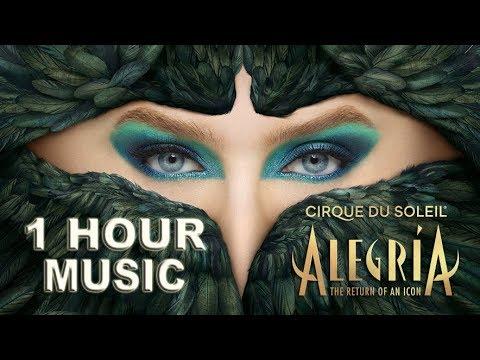 1 HOUR NON-STOP Alegría MUSIC | Cirque du Soleil | Listen on repeat! What a joyous, magical feeling