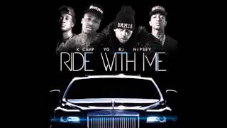 rj ride with me remix feat yg nipsey hussle k camp official audio