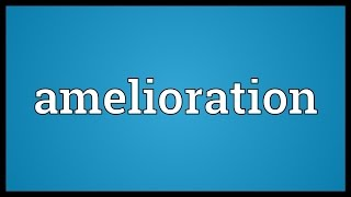 Download lagu Amelioration Meaning MP3