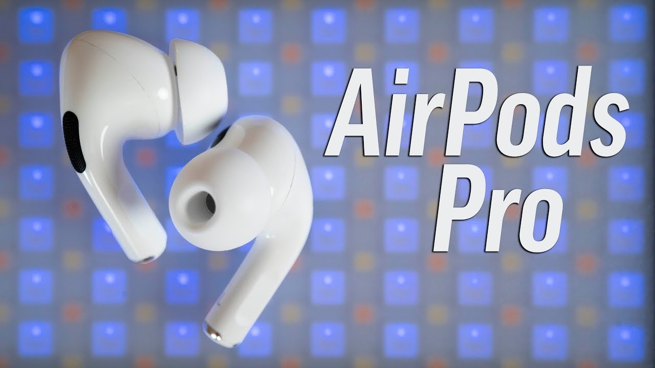 AirPods Pro Review - The Best of Both Worlds