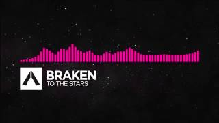 Braken - To The Stars 1 hour version