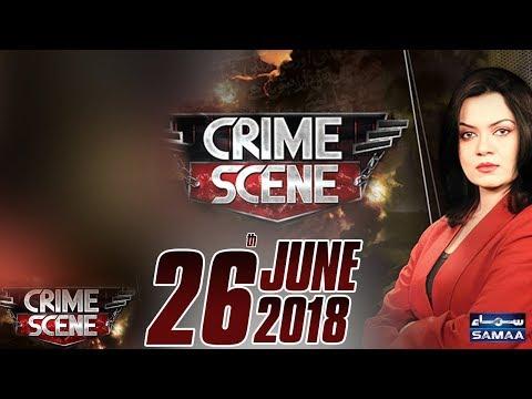 Kam Umer Daakuon Ke Karnamay | Crime Scene | Samaa TV | 27 June 2018