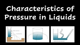 Characteristics of Liquid Pressure | Force and Pressure