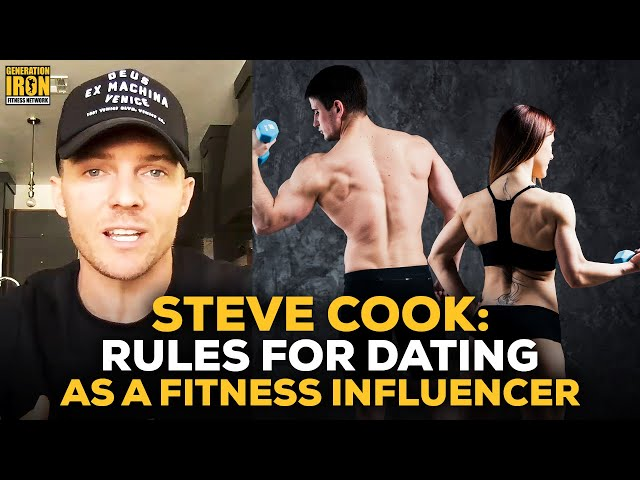 Steve Cook: The Biggest Mistakes To Avoid When Dating As A Fitness Influencer