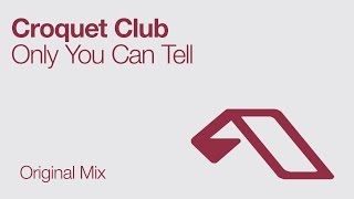 Croquet Club - Only You Can Tell