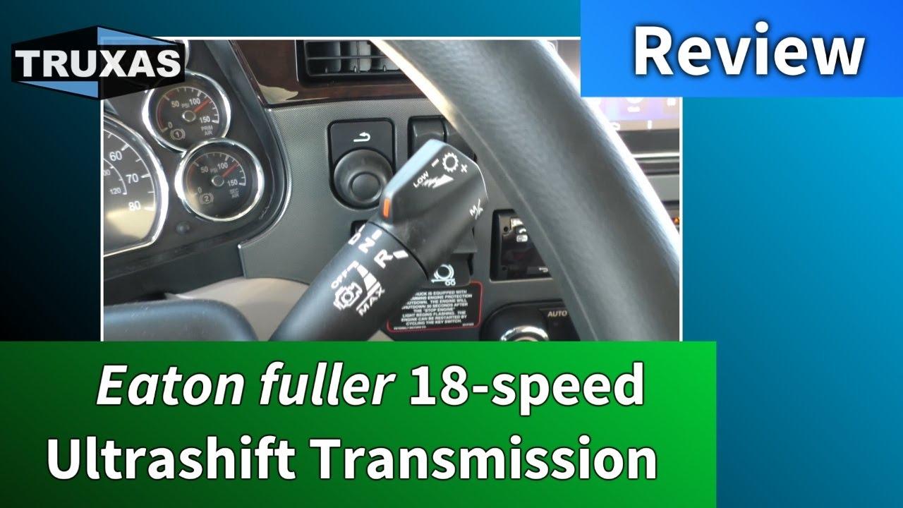 Eaton fuller 18-speed UltraShift Transmission - Review