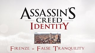 Assassin's Creed - Identity (by Ubisoft) - Walkthrough - Italy: Firenze - False Tranquilty