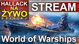 Hallack na żywo - World of Warships - Na żywo