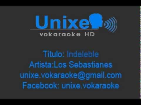 Los Sebastianes-Indeleble (Karaoke Demo)