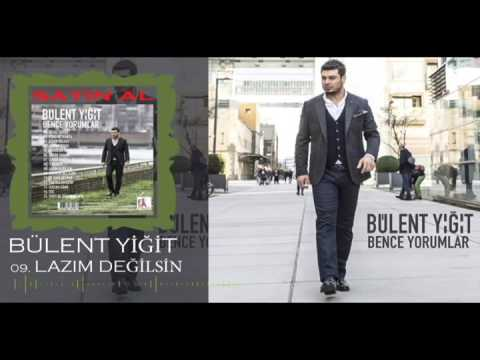 Bülent Yiğit - 2016  Lazım Değilsin (Offical Music)
