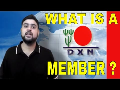 A DXN MEMBER (ENGLISH) | WHAT IS A DXN MEMBER ?
