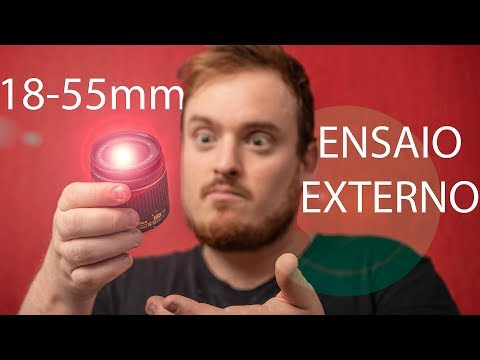 Lente 18-55mm Na Prática - ENSAIO EXTERNO