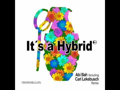 Abi Bah - It's a Hybrid (Cari Lekebusch Remix)