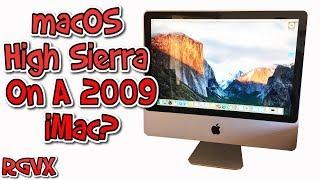 macOS High Sierra On A 2009 Imac Core 2 Duo?  A Retro Adventure :o)