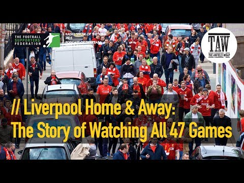 Liverpool Home And Away: The Story Of Watching All 47 Games