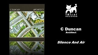 C Duncan - Silence And Air [Architect]