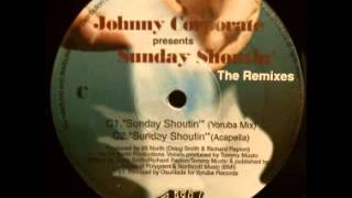 Johnny Corporate -- Sunday Shoutin