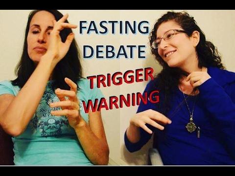 Fasting Debate: Trigger Warning (strong language, emotional subject matter, addictions, diseases)