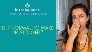 Is it normal to wake up at night?