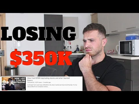 How I lost $350,000 Day trading Stocks (My response)
