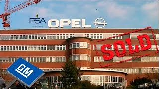 Reasons GM sold Opel / Vauxhall to Peugeot
