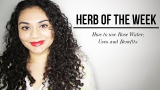 HERB OF THE WEEK: How to use Rose Water? Uses & Benefits. | Rebecca Dawson