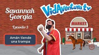 Episodio 3 Savannah, Georgia – Amán tiende una trampa