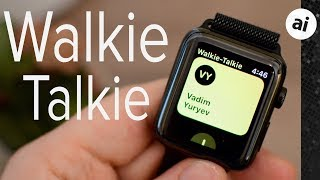 Everything New in watchOS 5 for Apple Watch: Walkie-Talkie!