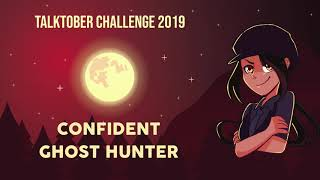Talktober Challenge (Day 10): The Confident Ghost Hunter