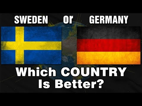 GERMANY or SWEDEN - Which Country is Better?