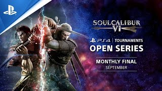 Soul Calibur VI : Monthly Finals EU - PS4 Tournaments Open Series