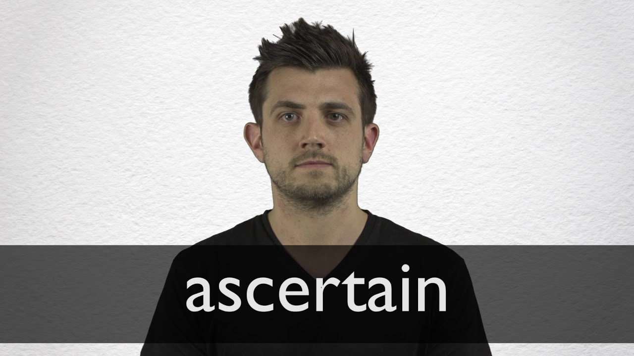 How to pronounce ASCERTAIN in British English