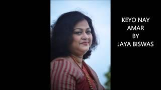 KEYO NAY AMAR BY JAYA BISWAS