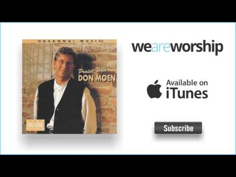 Don Moen - Jesus We Enthrone You