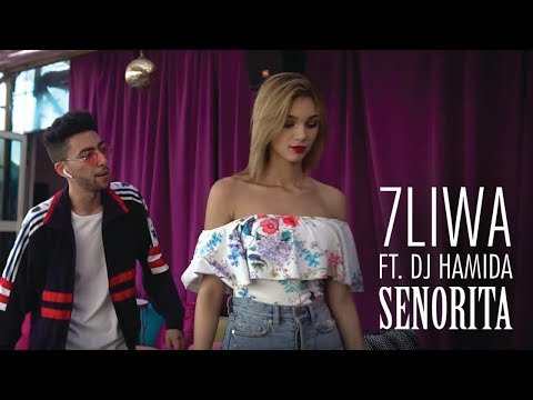 7LIWA - SENORITA FT. DJ HAMIDA (Clip Officiel)