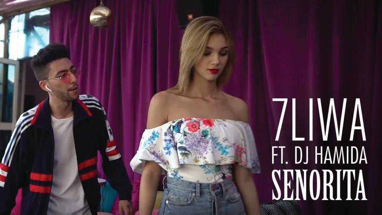 7LIWA - SEÑORITA FT. DJ HAMIDA (Clip Officiel)