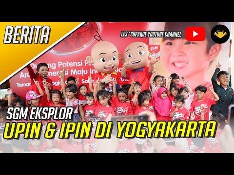 SGM Eksplor Upin & Ipin Di Yogyakarta