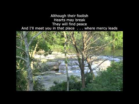 Let Mercy Lead   Rich Mullins   Lyrics