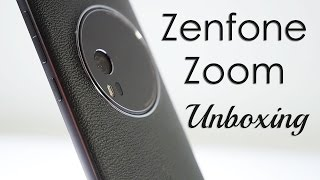 Asus Zenfone ZOOM with 3X optical Zoom Unboxing & Overview