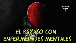 Creepypasta - IT (ESO) - El payaso con enfermedades mentales