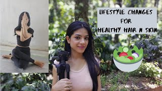 Lifestyle changes for healthy hair and skin | what to eat
