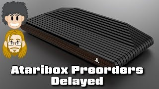 Ataribox Preorders Delayed - #CUPodcast