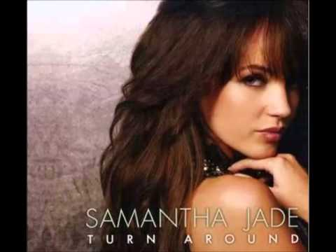 Samantha Jade-Turn around