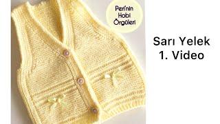 Sarı Yelek 1. Bölüm Baby-Bebek Çocuk Yeleği nasıl örülür? PerininHobiÖrgüleri